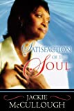 Satisfaction of the Soul (0768424127) by McCullough, Jackie