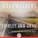 Roadwalkers | Shirley Ann Grau