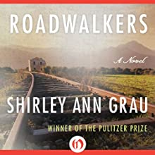 Roadwalkers (       UNABRIDGED) by Shirley Ann Grau Narrated by Karen Chilton