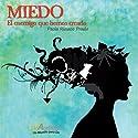 Miedo [Fear]: El enemigo que hemos creado (       UNABRIDGED) by Paola Rioseco Narrated by Silvana Ghivarello