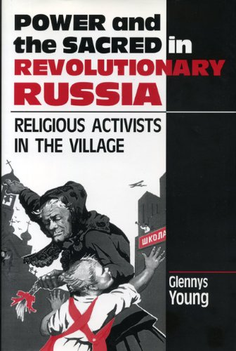 Power and the Sacred in Revolutionary Russia: Religious Activists in the Village