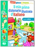 Il Mio Primo Dizionario Illustrato De Italia: La Citta (Italian Edition)