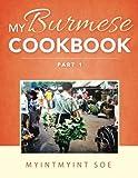 My Burmese Cookbook: Part 1
