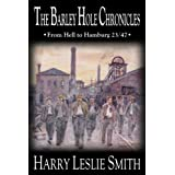 The Barley Hole Chronicles: From Hell to Hamburgby Harry Leslie Smith