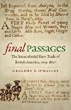 img - for Final Passages: The Intercolonial Slave Trade of British America, 1619-1807 (Published for the Omohundro Institute of Early American History and Culture, Williamsburg, Virginia) book / textbook / text book