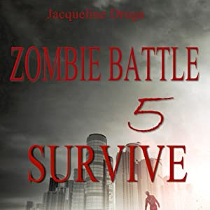 Zombie Battle 5: Survive | [Jacqueline Druga]