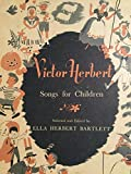 img - for VICTOR HERBERT: SONGS FOR CHILDREN book / textbook / text book