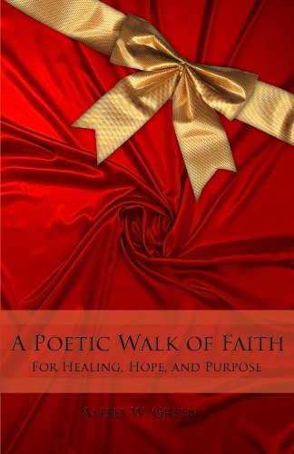 A Poetic Walk of Faith - For Healing, Hope, and Purpose