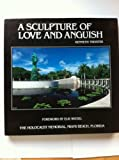 img - for A Sculpture of Love and Anguish: The Holocaust Memorial, Miami Beach, Florida by Kenneth Treister (1993-10-01) book / textbook / text book