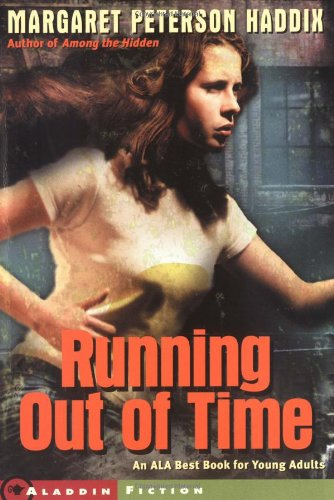 Running out of time by Margaret Haddix