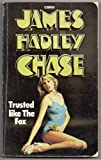 Trusted Like the Fox (0552110434) by James Hadley Chase