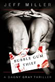 The Bubble Gum Thief (Dagny Gray) by Jeff Miller