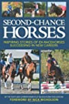 Second-Chance Horses: Inspiring Stori...