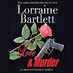 Love & Murder | Lorraine Bartlett,L.L. Bartlett