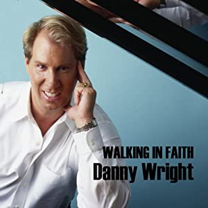 Danny Wright - Walking in Faith (2009)