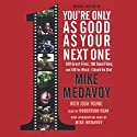 You're Only as Good as Your Next One: 100 Great Films, 100 Good Films, and 100 for which I Should Be Shot (       UNABRIDGED) by Mike Medavoy, Josh Young Narrated by Robertson Dean