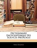 echange, troc Raige-Delorme - Dictionnaire Encyclopdique Des Sciences Mdicales