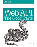 Web API: The Good Parts