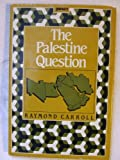 img - for The Palestine Question (An Impact Book) book / textbook / text book