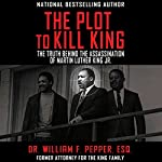 The Plot to Kill King: The Truth Behind the Assassination of Martin Luther King Jr. | Dr. William F. Pepper Esq.