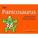 The Panicosaurus: Managing Anxiety in Children Including Those with Asperger (K.I. Al-Ghani Children's Colour Story Books)