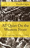 BookCaps All Quiet On the Western Front: (A BookCaps Study Guide)