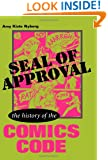 Seal of Approval: The History of the Comics Code (Studies in Popular Culture)