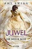 Image de Das Juwel - Die Weiße Rose: Die Weiße Rose