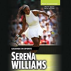 Serena Williams: Legends in Sports Hörbuch von Matt Christopher Gesprochen von: Cherelle Cargill