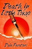 img - for Death in Little Tokyo: A Ken Tanaka Mystery by Dale Furutani (1996-10-03) book / textbook / text book