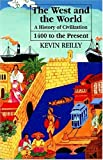 The West and the World: A History of Civilization from 1400 to the Present (1558761535) by Kevin Reilly