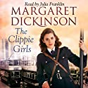 The Clippie Girls (       UNABRIDGED) by Margaret Dickinson Narrated by Julia Franklin
