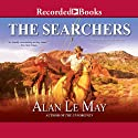 The Searchers Audiobook by Alan Le May Narrated by Tom Stechschulte