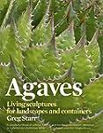 Agaves: Living Sculptures for Landsca...