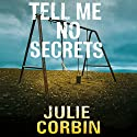 Tell Me No Secrets (       UNABRIDGED) by Julie Corbin Narrated by Jane MacFarlane