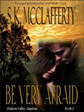 Be Very Afraid: The Hudson Valley Suspense Series: Book Two