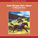 Justin Morgan Had a Horse | Marguerite Henry