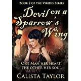 Devil on a Sparrow's Wing (The Viridis Series)by Calista Taylor
