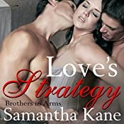 Love's Strategy: Brothers in Arms, Book 3 | Samantha Kane