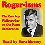 Rogers-isms: The Cowboy Philosopher on the Peace Conference | Will Rogers