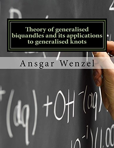 theory-of-generalised-biquandles-and-its-applications-to-generalised-knots-english-edition