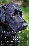Man's Best Hero: True Stories of Great American Dogs