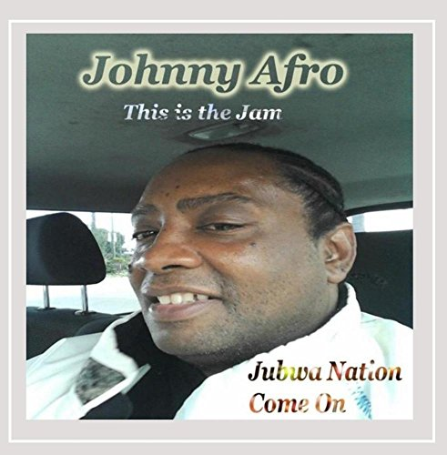 Johnny Afro - Jubwa Nation Come On
