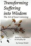 img - for Transforming Suffering into Wisdom: The Art of Inner Listening book / textbook / text book