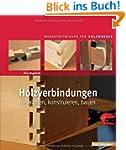 Holzverbindungen: Ausw�hlen, konstrui...
