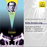 The Welte Mignon Mystery Vol. XV: Mahler, Reinecke, Grieg