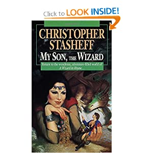 My Son, the Wizard: Book V of A Wizard in Rhyme by Christopher Stasheff