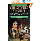 My Son, the Wizard: Book V of A Wizard in Rhyme