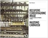 img - for Massimo Carmassi. Il restauro dell'ex mattatoio del Testaccio a Roma book / textbook / text book