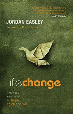 Life Change Finding A New Way To Hope Think And Live